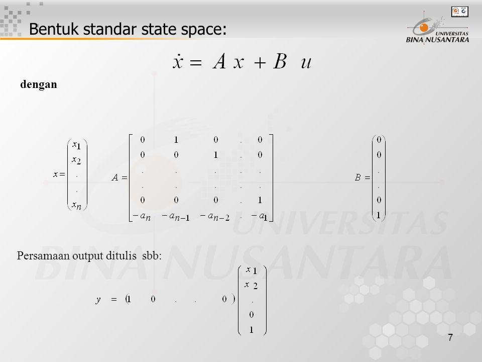 7 dengan Persamaan output ditulis sbb: Bentuk standar state space: