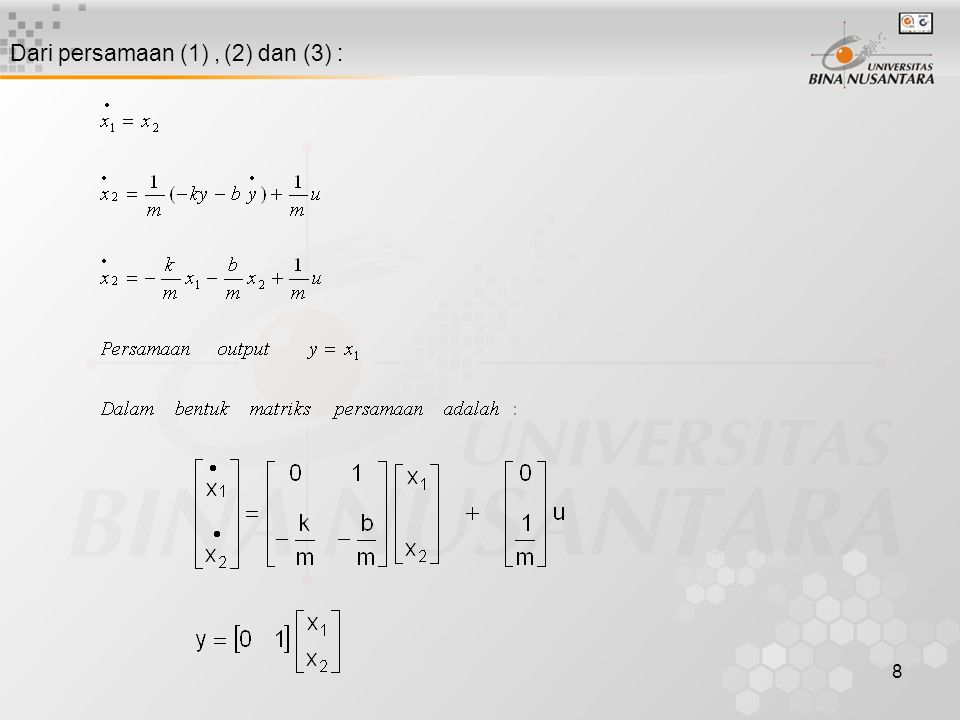 8 Dari persamaan (1), (2) dan (3) :