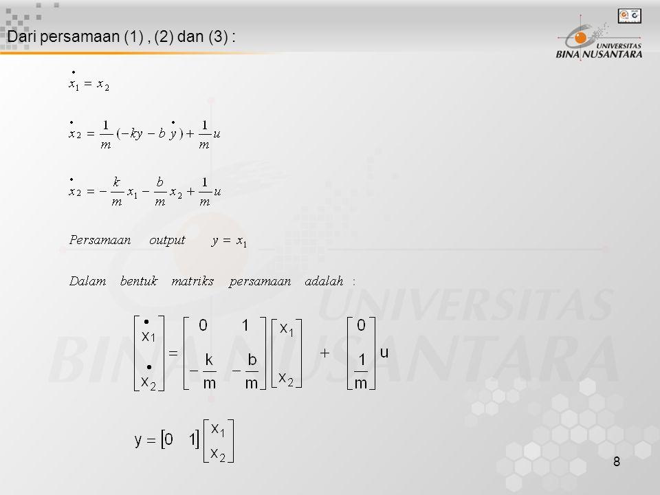 8 Dari persamaan (1), (2) dan (3) :