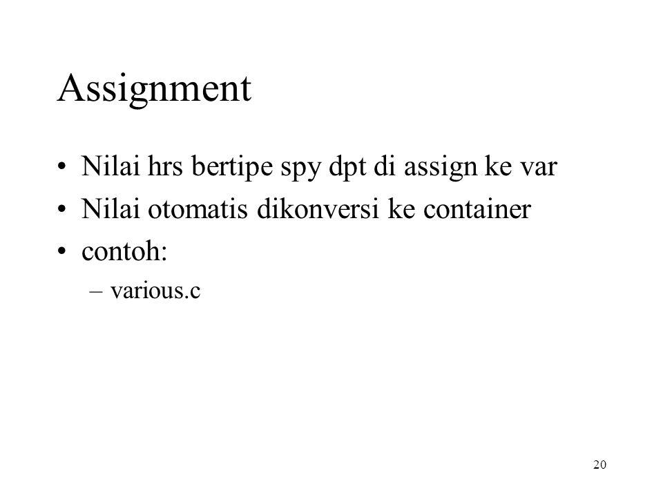 20 Assignment Nilai hrs bertipe spy dpt di assign ke var Nilai otomatis dikonversi ke container contoh: –various.c