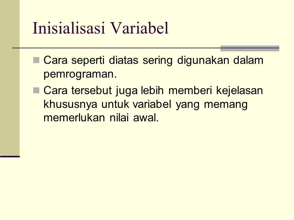 Contoh Program #include void main() { clrscr(); int jumlah = 10;//definisi sekaligus inisialisasi cout<< Jumlah = <<jumlah<<endl; jumlah = 35;//isi variabel tetap dapat diubah cout<< Jumlah = <<jumlah<<endl; getch(); }