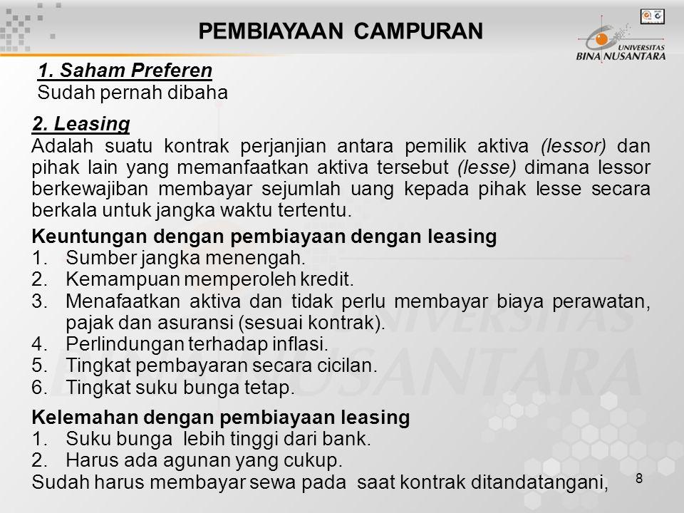9 Jenis-jenis Leasing 1.Jual dan sewa balik (Sales and Lease Back) 2.Lease Operasi (Operating lease) 3.Lease Keuangan atau Modal (Capital Lease) Contoh Perhitungan Leasing: PT.