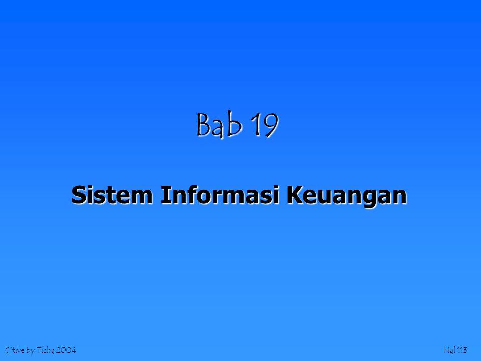 C'tive by Ticha 2004Hal 113 Bab 19 Sistem Informasi Keuangan