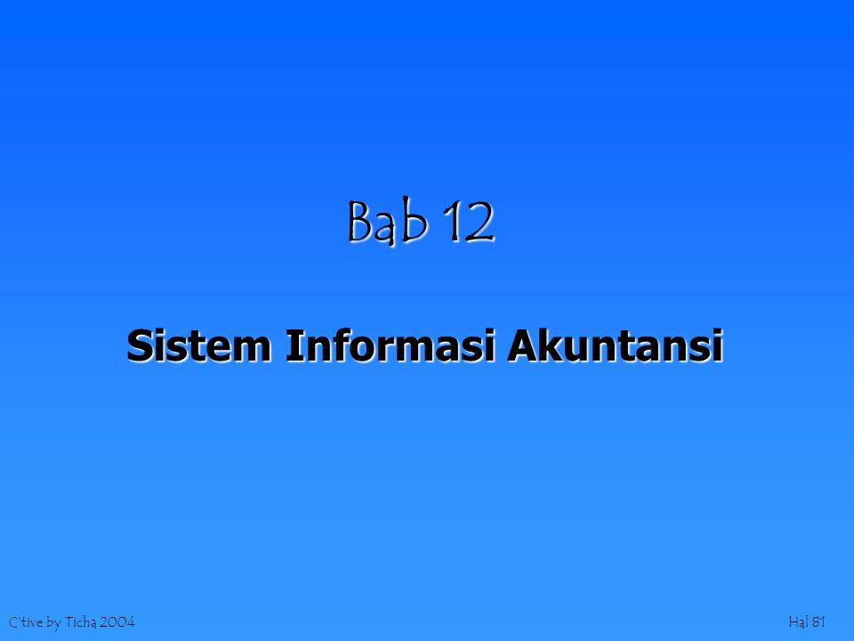 C'tive by Ticha 2004Hal 81 Bab 12 Sistem Informasi Akuntansi