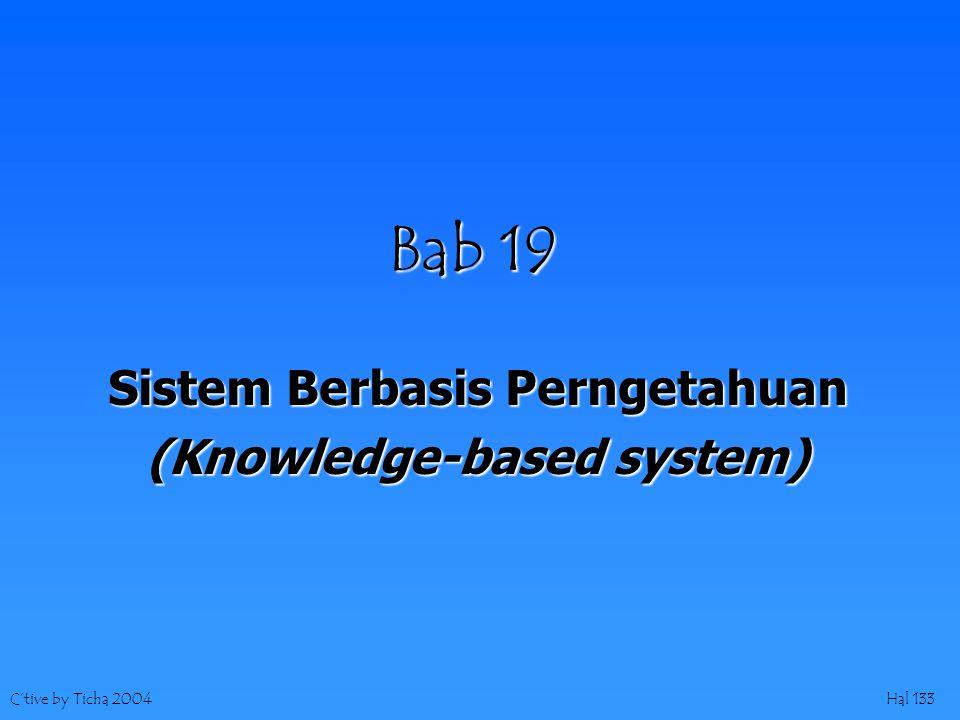 C'tive by Ticha 2004Hal 133 Bab 19 Sistem Berbasis Perngetahuan (Knowledge-based system)