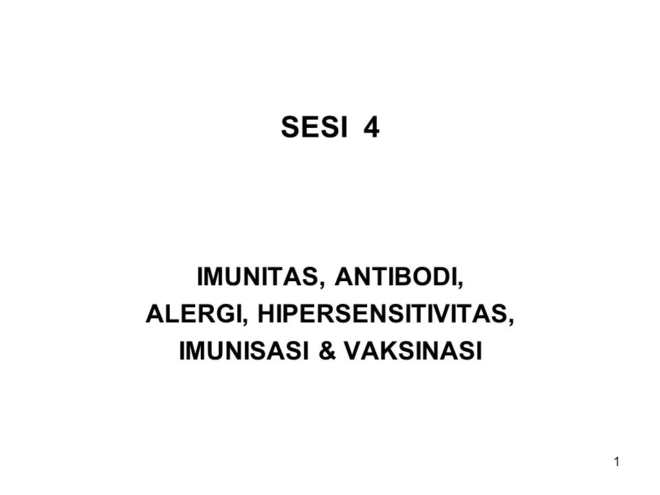 42 HYPERSENSITIVITY (Hipersensitivitas) Pada kasus alergi proses sistem imun membentuk antibodi atau mengsensitisasi limfosit terhadap zat-2 yang tidak berbahaya akibat zat alergen terkait dikenal sebagai antigen atau zat berpotensial berbahaya.