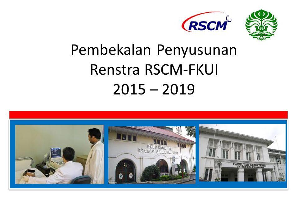 Pembekalan Penyusunan Renstra RSCM-FKUI 2015 – 2019