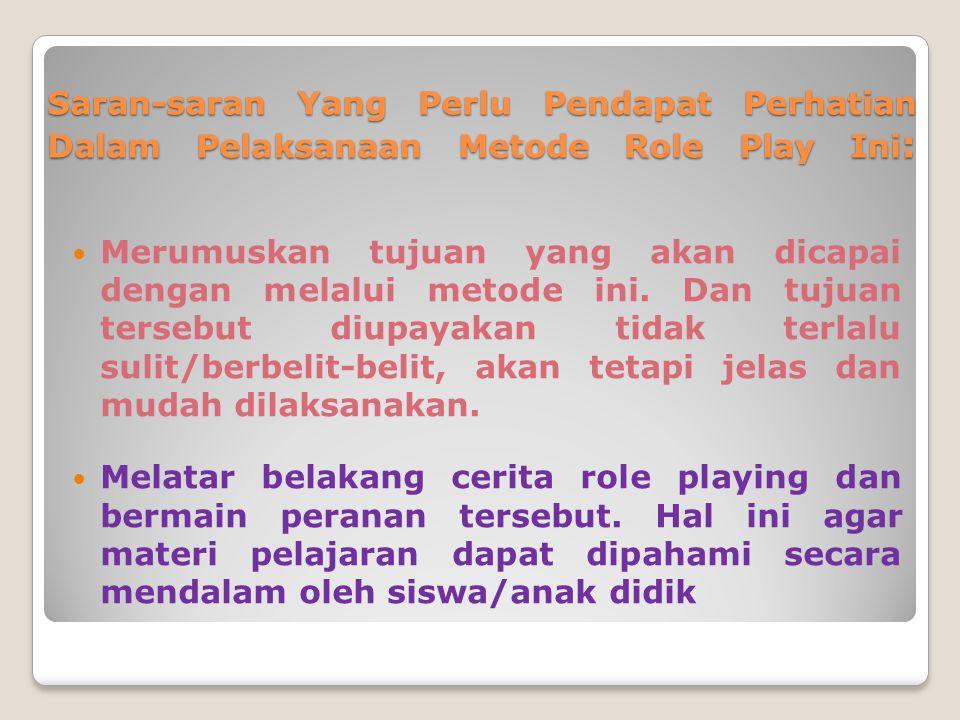 Guru menjelaskan bagaimana proses pelaksanaan role playing dan bermain peranan melalui peranan yang harus siswa lakukan/mainkan.