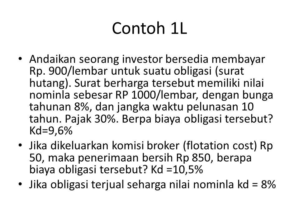 Contoh 1L Andaikan seorang investor bersedia membayar Rp. 900/lembar untuk suatu obligasi (surat hutang). Surat berharga tersebut memiliki nilai nomin