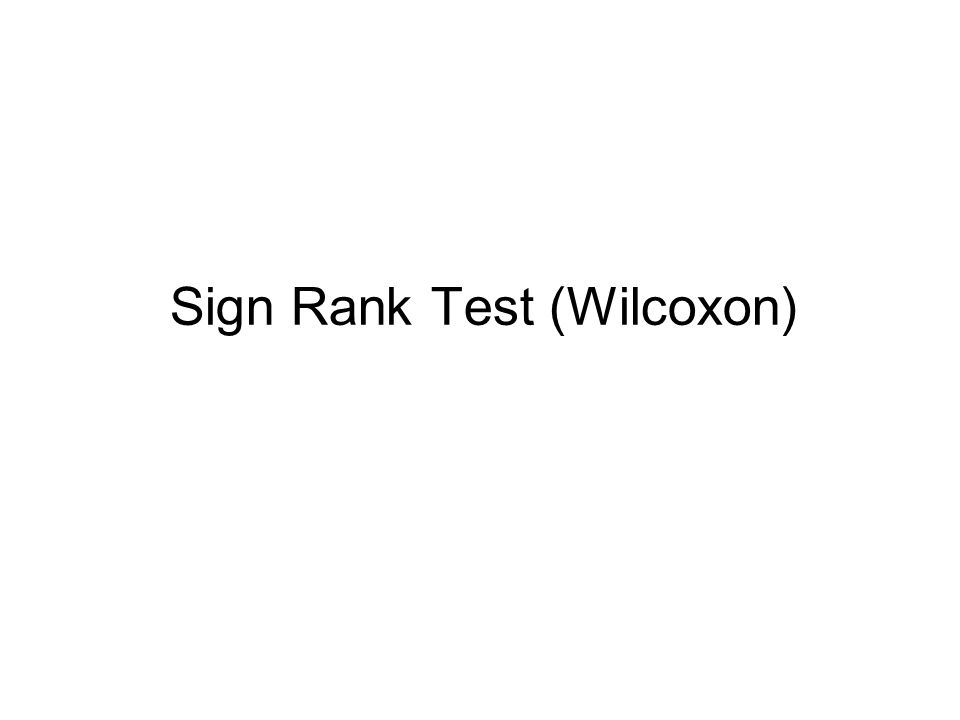 Sign Rank Test (Wilcoxon)