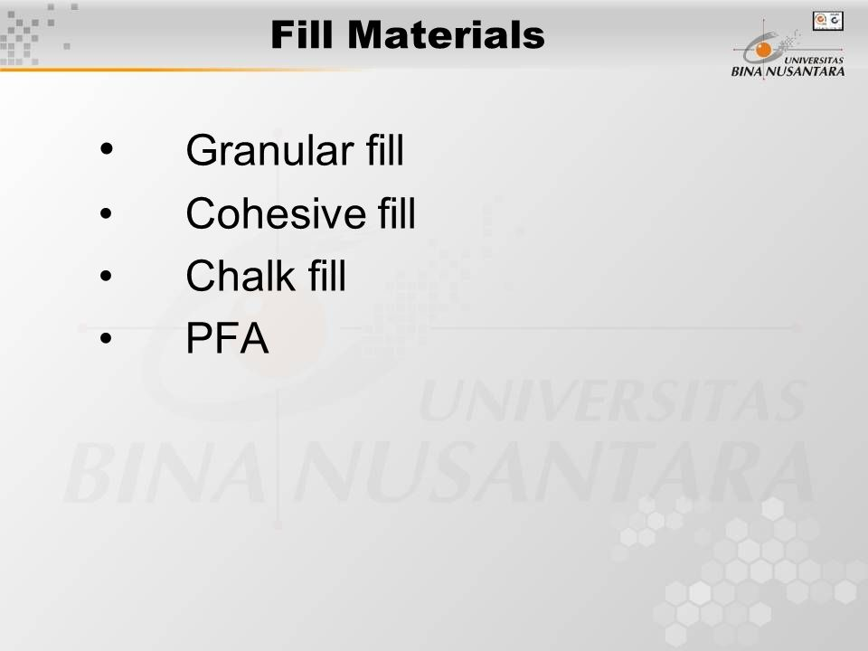 Fill Materials Granular fill Cohesive fill Chalk fill PFA