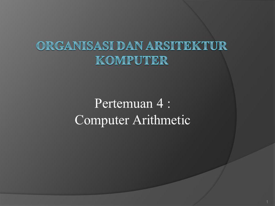 Pertemuan 4 : Computer Arithmetic 1
