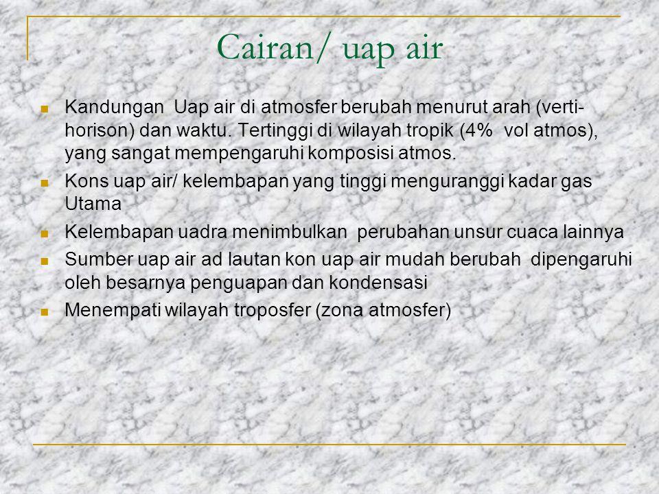 Peranan Atmosfer 1.Atmosfer merupakan sumber gas dan air presipitasi 2.