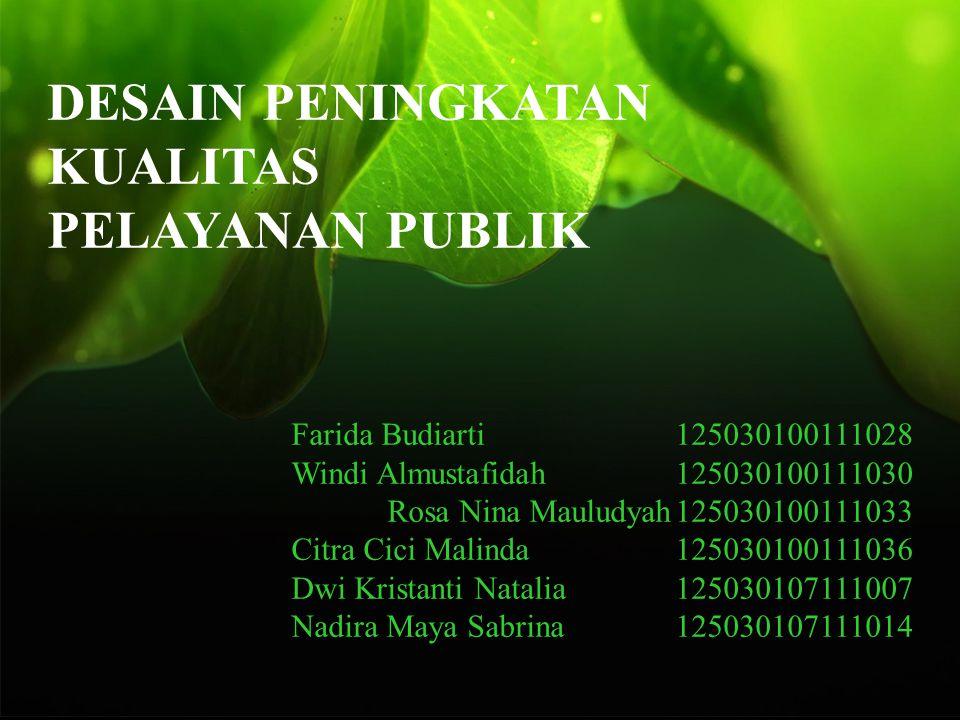 PELAYANAN PUBLIK (UU 25/2009 tentang Pelayanan Publik) Kegiatan atau rangkaian kegiatan dalam rangka pemenuhan kebutuhan pelayanan sesuai dengan peraturan perundang- undangan bagi setiap warga negara dan penduduk atas barang, jasa, dan/atau pelayanan administratif yang disediakan oleh penyelenggara pelayanan publik.