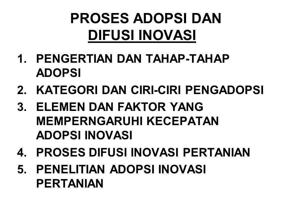 Inovasi, Adopsi dan Difusi INNOVATION is an idea, practice or object that is perceived as new by an individual or other unit of adoption.