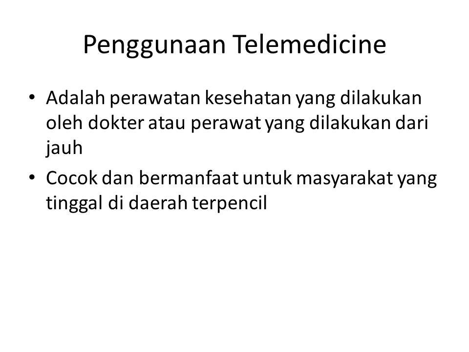 Penggunaan Telemedicine Adalah perawatan kesehatan yang dilakukan oleh dokter atau perawat yang dilakukan dari jauh Cocok dan bermanfaat untuk masyara