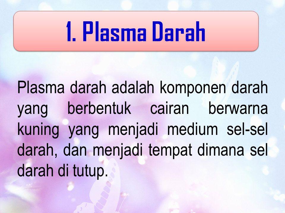 Plasma darah adalah komponen darah yang berbentuk cairan berwarna kuning yang menjadi medium sel-sel darah, dan menjadi tempat dimana sel darah di tut