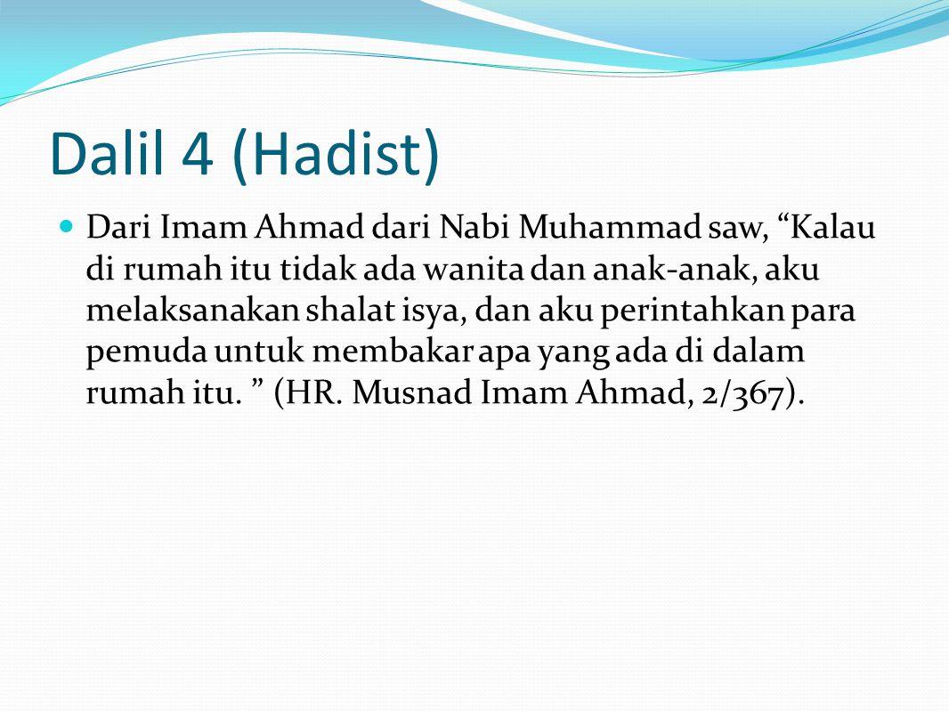 Dalil 5 (Hadist) Hadits yang diriwayatkan oleh Muslim dalam Kitab Shahih -nya: Bahwa seorang laki-laki buta berkata, Wahai Rasulullah, aku tidak memilki seorangpun yang dapat menuntunku ke masjid.
