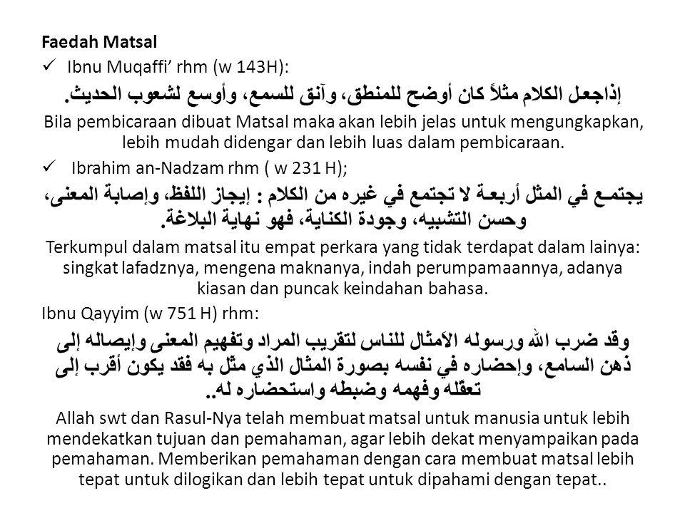 Faedah Matsal Ibnu Muqaffi' rhm (w 143H): إذاجعـل الكلام مثلاً كان أوضح للمنطق، وآنق للسمع، وأوسع لشعوب الحديث.