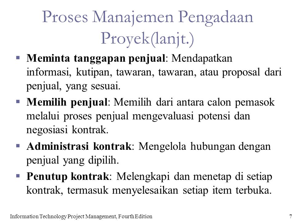 Meminta Tanggapan Penjual  Menentukan siapa yang harus meminta untuk melakukan pekerjaan itu, pengiriman dokumentasi sesuai dengan penjual potensial, dan mendapatkan proposal atau tawaran.