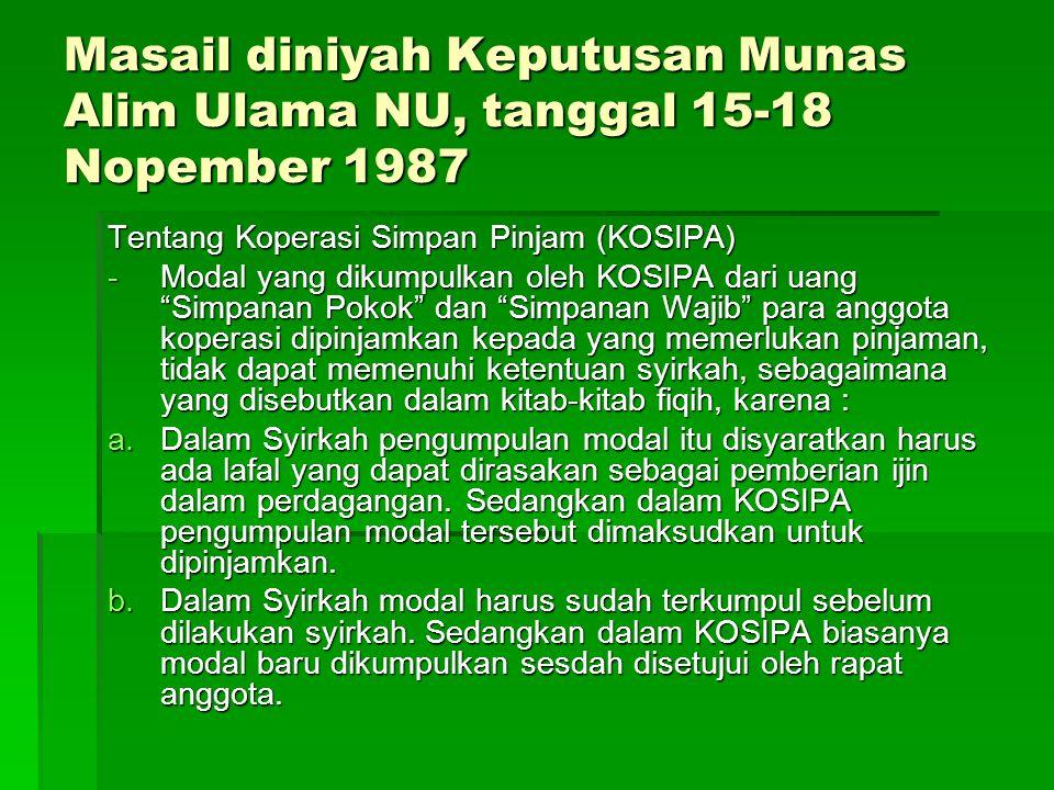 Masail diniyah Keputusan Munas Alim Ulama NU, tanggal 15-18 Nopember 1987 Tentang Koperasi Simpan Pinjam (KOSIPA) -Modal yang dikumpulkan oleh KOSIPA