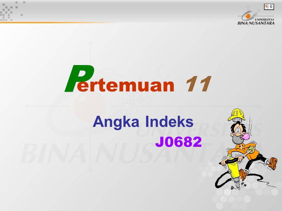 ertemuan 11 Angka Indeks J0682 P