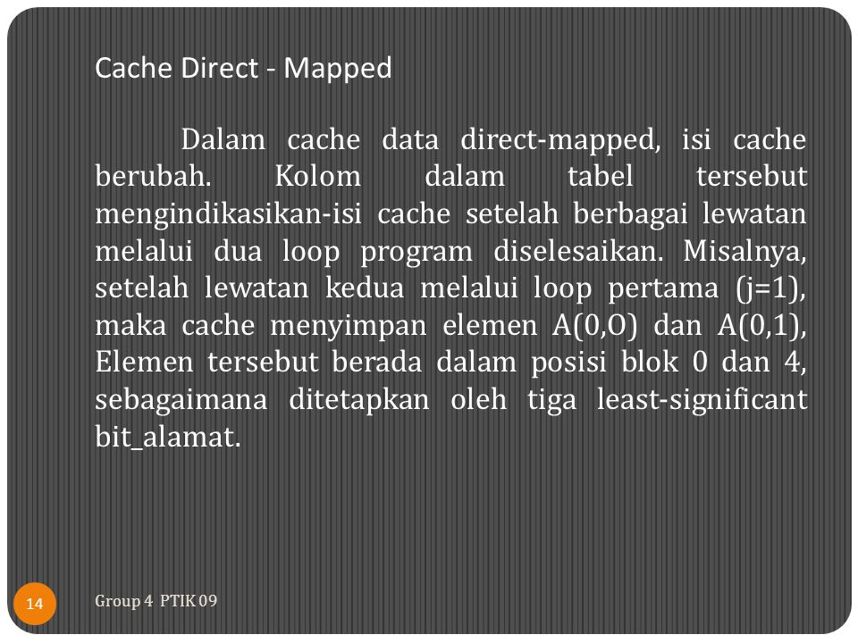 Cache Direct - Mapped Dalam cache data direct-mapped, isi cache berubah.