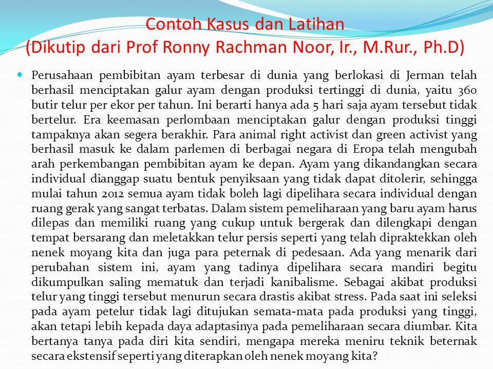 Contoh Kasus dan Latihan (Dikutip dari Prof Ronny Rachman Noor, Ir., M.Rur., Ph.D) Perusahaan pembibitan ayam terbesar di dunia yang berlokasi di Jerm