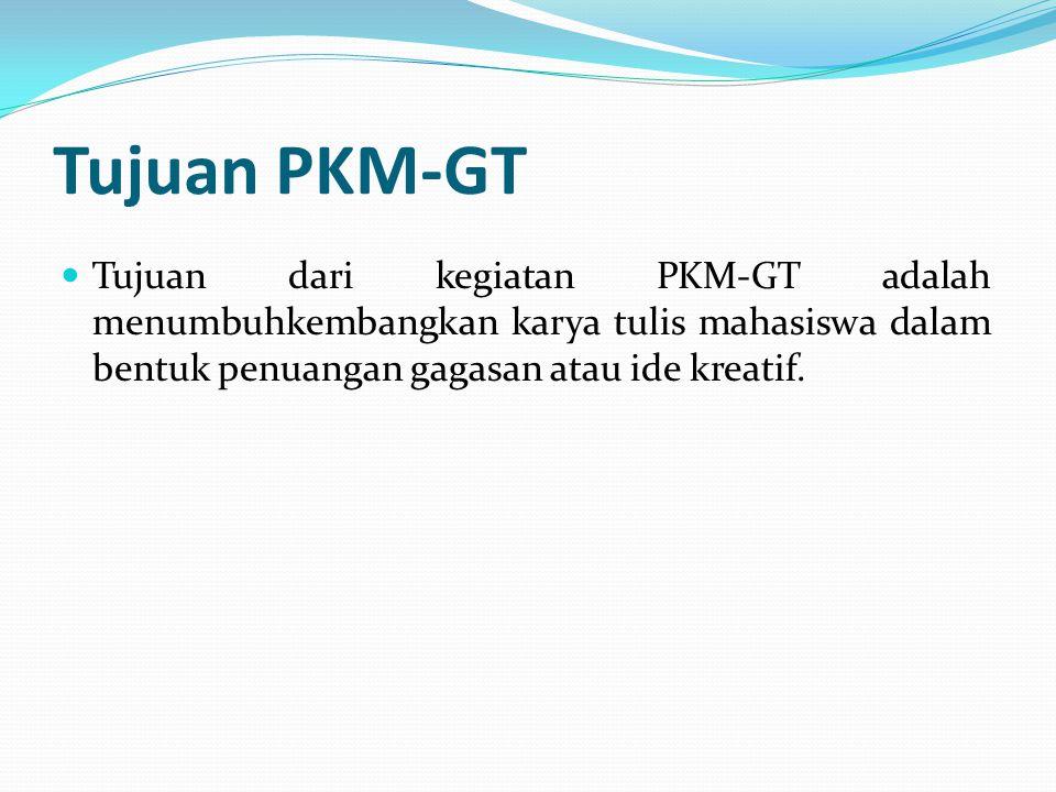 Kriteria dan Pengusulan PKM-GT a.Peserta PKM-GT adalah kelompok mahasiswa yang sedang aktif dan terdaftar mengikuti program pendidikan S-1 atau Diploma; b.