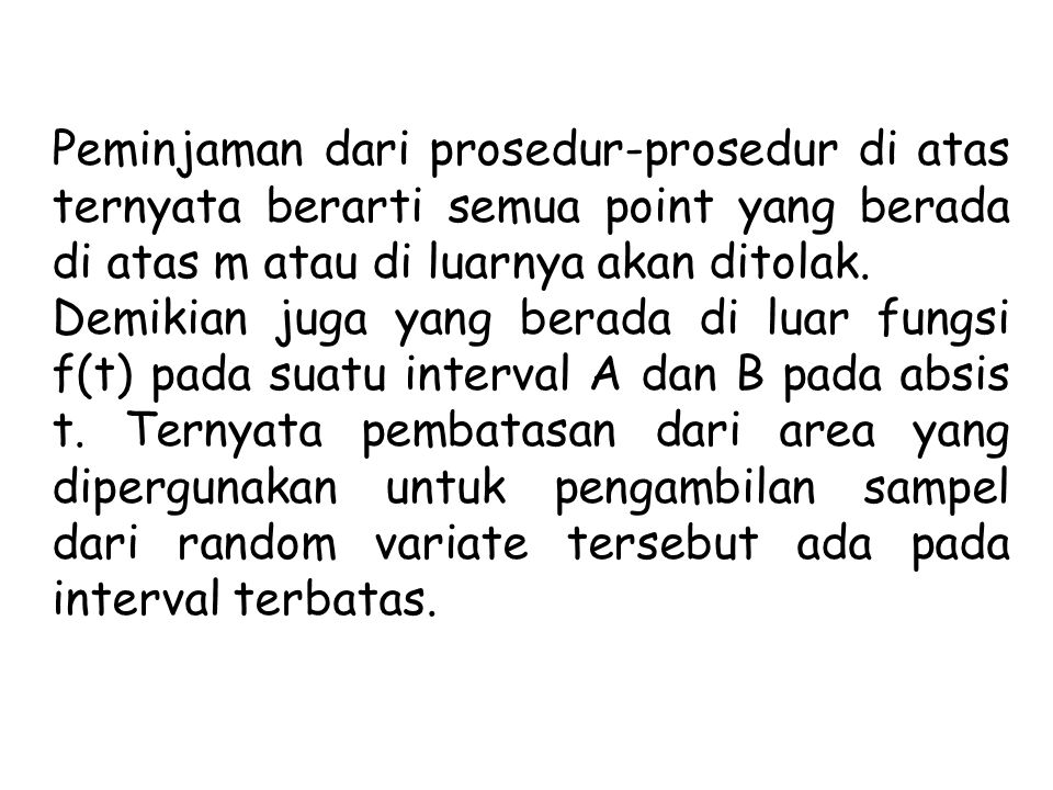 Peminjaman dari prosedur-prosedur di atas ternyata berarti semua point yang berada di atas m atau di luarnya akan ditolak. Demikian juga yang berada d