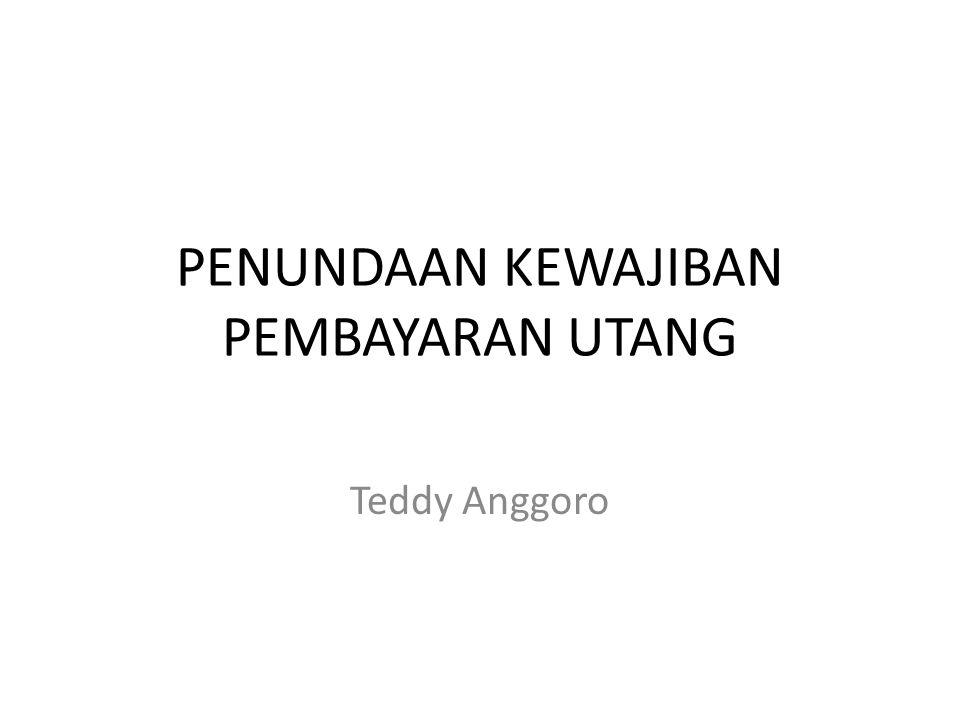 PENUNDAAN KEWAJIBAN PEMBAYARAN UTANG Teddy Anggoro