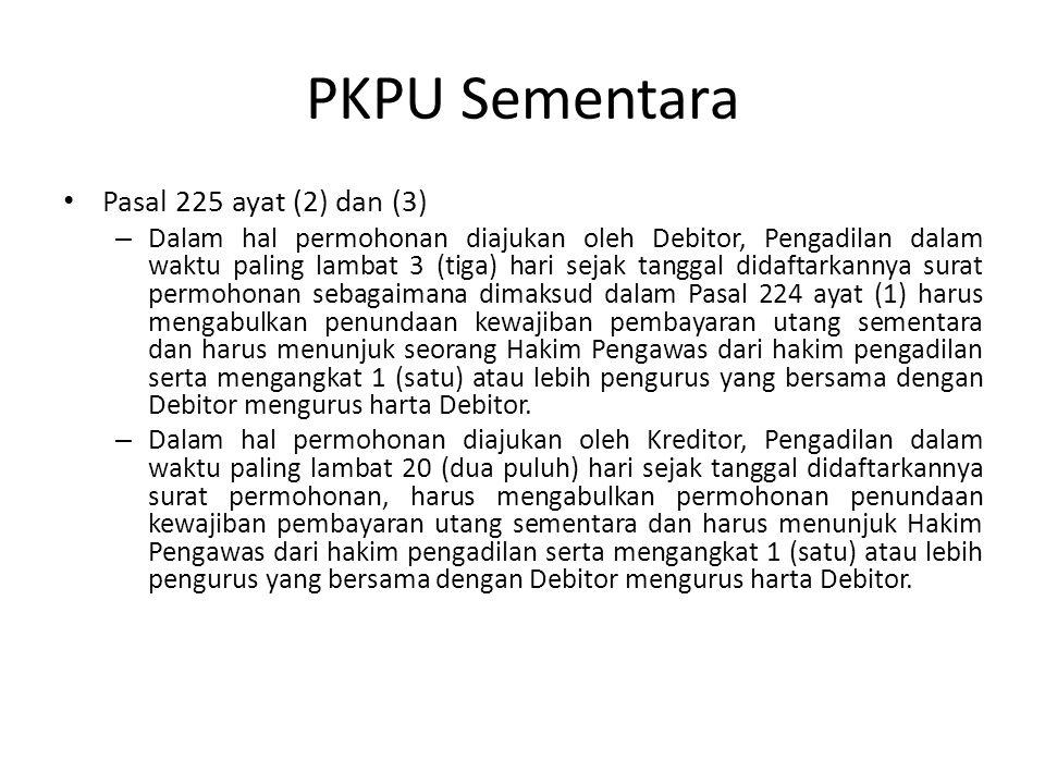 PKPU Sementara Pasal 225 ayat (2) dan (3) – Dalam hal permohonan diajukan oleh Debitor, Pengadilan dalam waktu paling lambat 3 (tiga) hari sejak tangg