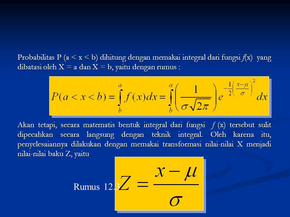 Probabilitas P (a < x < b) dihitung dengan memakai integral dari fungsi f(x) yang dibatasi oleh X = a dan X = b, yaitu dengan rumus : Akan tetapi, sec