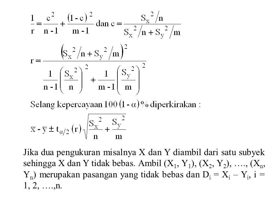 Jika dua pengukuran misalnya X dan Y diambil dari satu subyek sehingga X dan Y tidak bebas. Ambil (X 1, Y 1 ), (X 2, Y 2 ), …., (X n, Y n ) merupakan