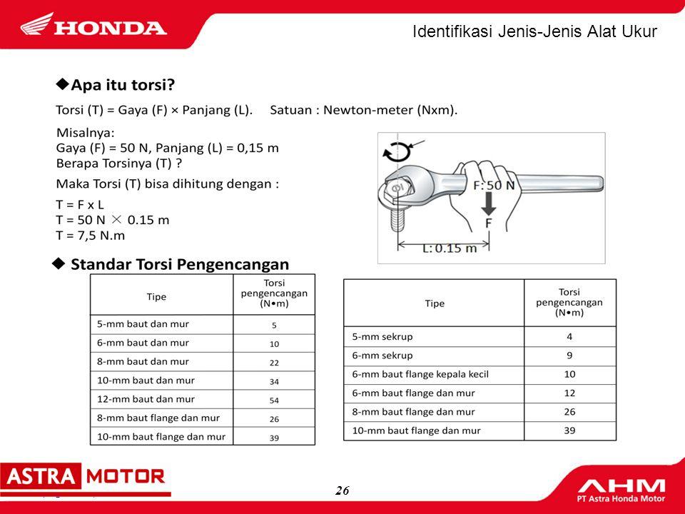 25(logo MD) Identifikasi Jenis-Jenis Alat Ukur 6. Torque Wrench (Kunci Torsi) Fungsi: Mengencangkan dan mengukur kekencangan (torsi) dari nut/baut