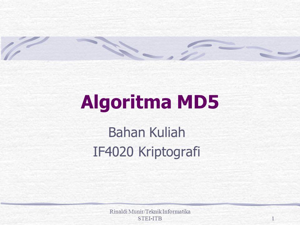 Rinaldi Munir/Teknik Informatika STEI-ITB1 Algoritma MD5 Bahan Kuliah IF4020 Kriptografi
