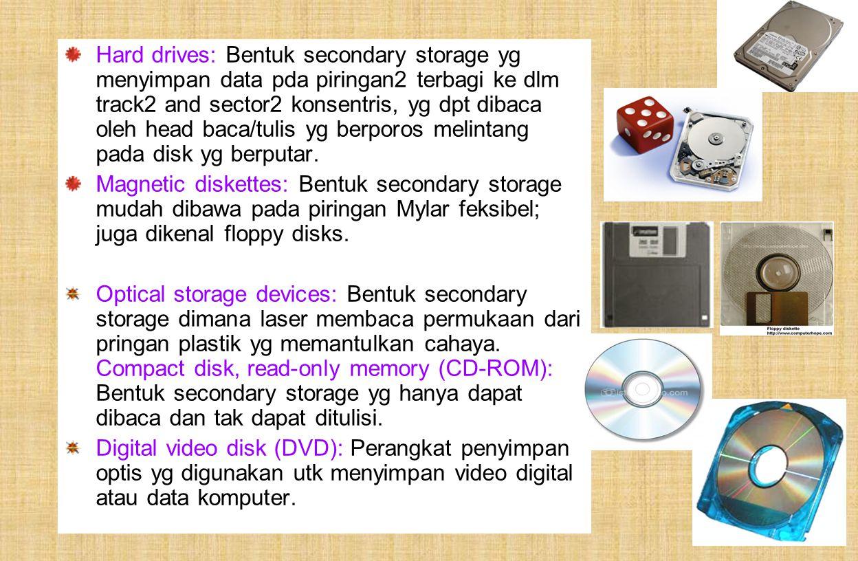 TG 129 Hard drives: Bentuk secondary storage yg menyimpan data pda piringan2 terbagi ke dlm track2 and sector2 konsentris, yg dpt dibaca oleh head baca/tulis yg berporos melintang pada disk yg berputar.