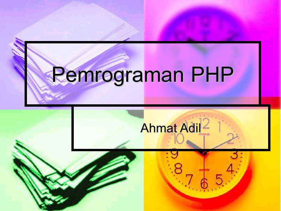 Pemrograman PHP Ahmat Adil