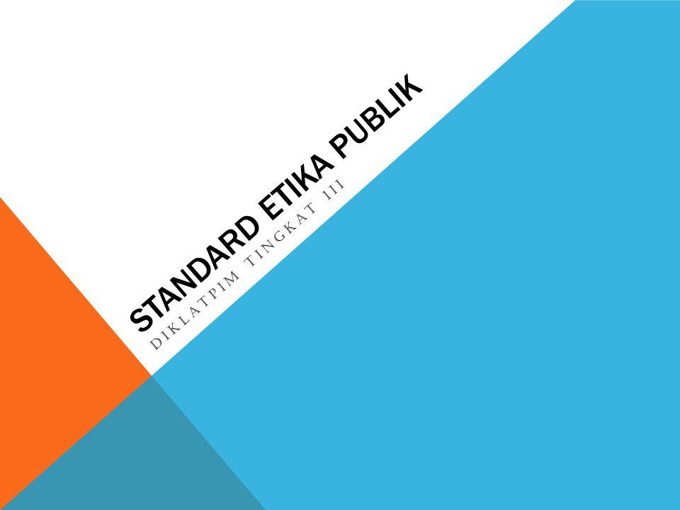 STANDARD ETIKA PUBLIK DIKLATPIM TINGKAT III