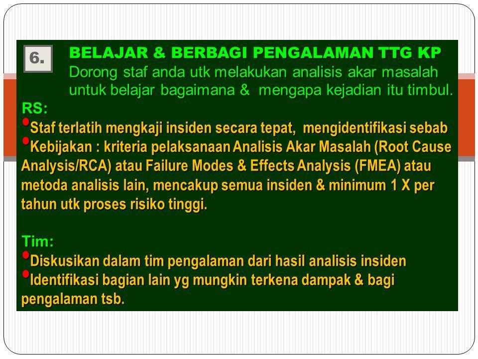 BELAJAR & BERBAGI PENGALAMAN TTG KP BELAJAR & BERBAGI PENGALAMAN TTG KP Dorong staf anda utk melakukan analisis akar masalah untuk belajar bagaimana & mengapa kejadian itu timbul.