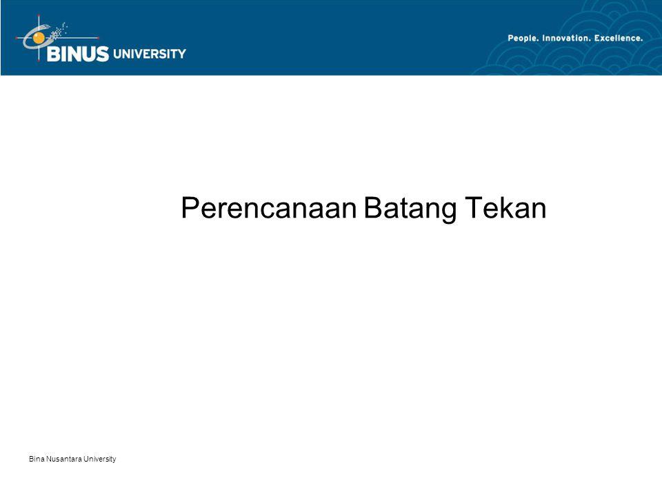 Bina Nusantara University Perencanaan Batang Tekan