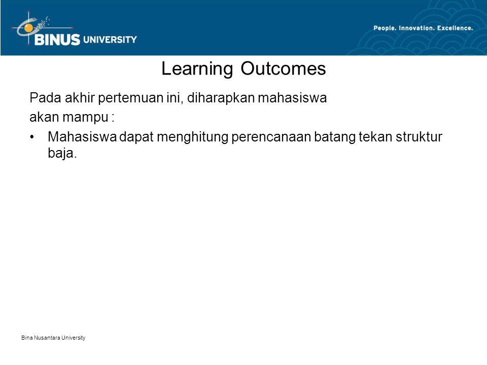 Bina Nusantara University Learning Outcomes Pada akhir pertemuan ini, diharapkan mahasiswa akan mampu : Mahasiswa dapat menghitung perencanaan batang