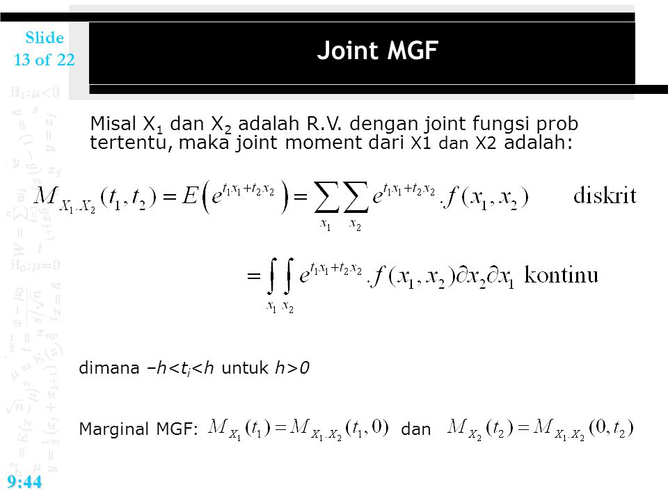 Slide 14 of 229:44 Joint MGF Joint MGF dari k-dimensional r.v.