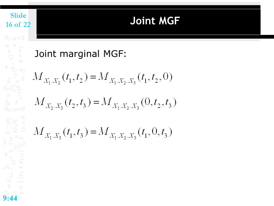 Slide 16 of 229:44 Joint MGF Joint marginal MGF: