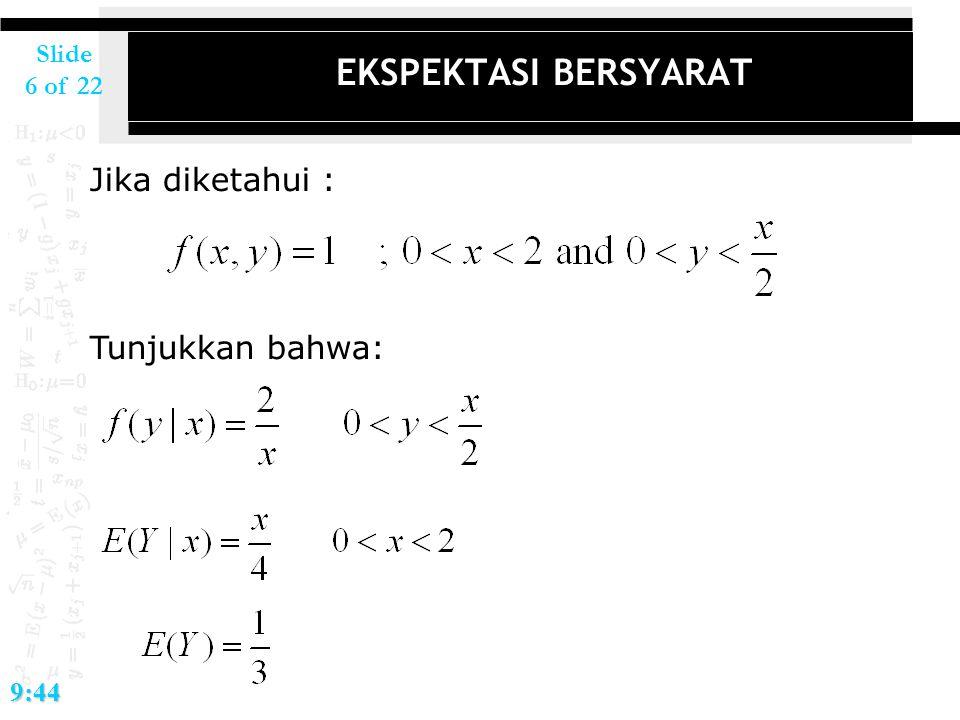 Slide 6 of 229:44 EKSPEKTASI BERSYARAT Jika diketahui : Tunjukkan bahwa: