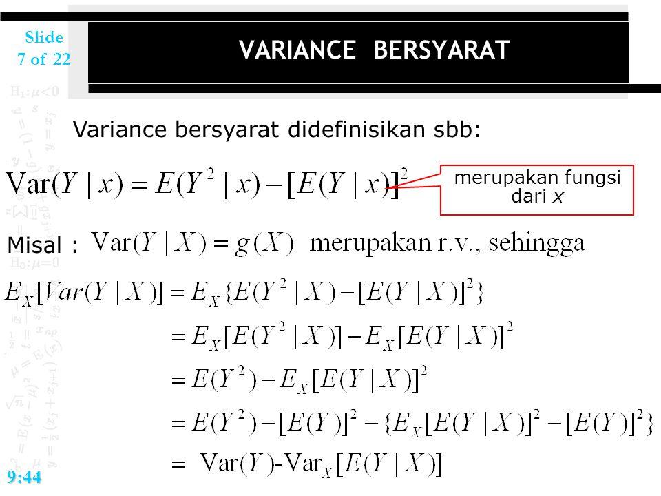 Slide 7 of 229:44 VARIANCE BERSYARAT Variance bersyarat didefinisikan sbb: merupakan fungsi dari x Misal :