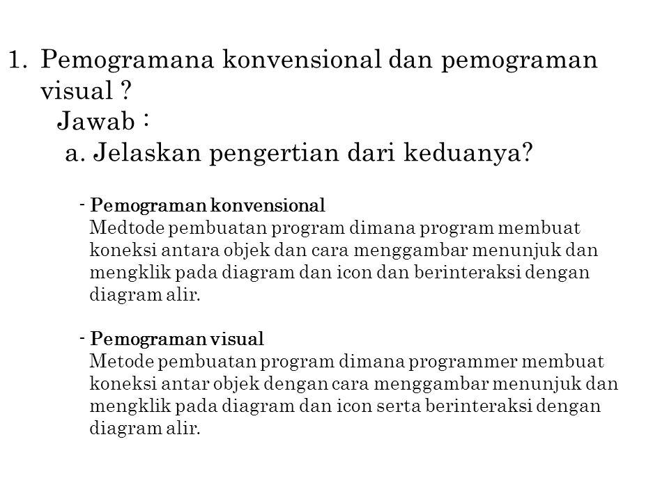 1.Pemogramana konvensional dan pemograman visual .