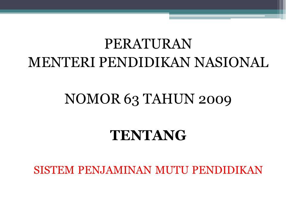 PERATURAN MENTERI PENDIDIKAN NASIONAL NOMOR 63 TAHUN 2009 TENTANG SISTEM PENJAMINAN MUTU PENDIDIKAN