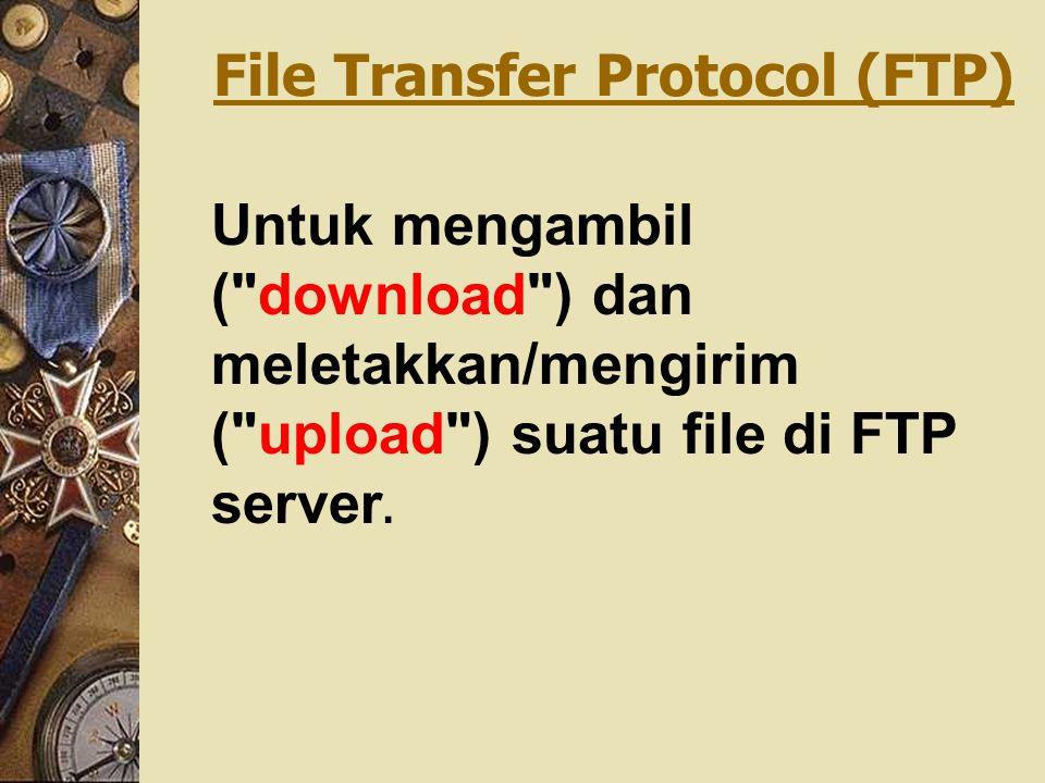 File Transfer Protocol (FTP) Untuk mengambil (