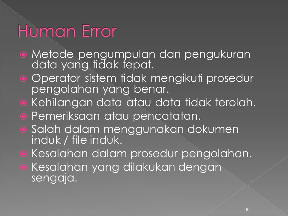  Metode pengumpulan dan pengukuran data yang tidak tepat.